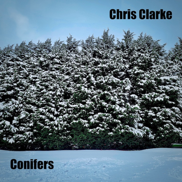 Chris Clarke – Conifers – EP Review