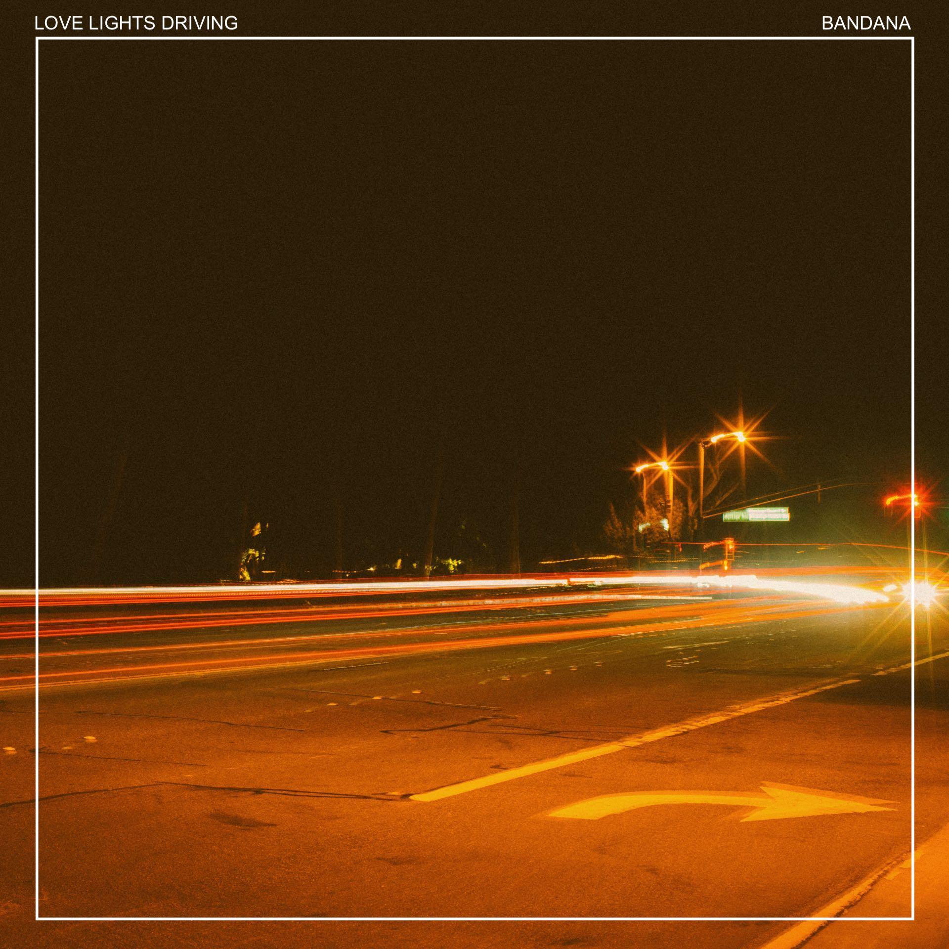 Love Lights Driving – Bandana / Single Review